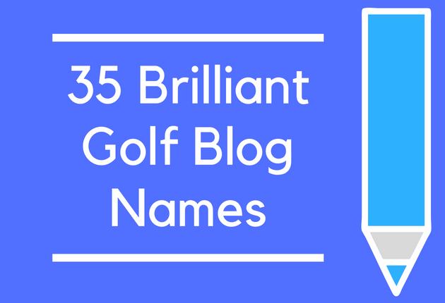 35 Brilliant Golf Blog Names Brandongaille Com
