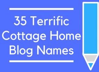 35 Terrific Cottage Home Blog Names