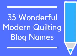 35 Wonderful Modern Quilting Blog Names