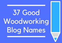 37 Good Woodworking Blog Names