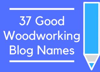 37 Good Woodworking Blog Names