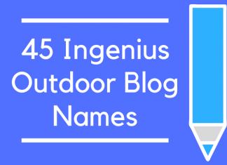 45 Ingenius Outdoor Blog Names