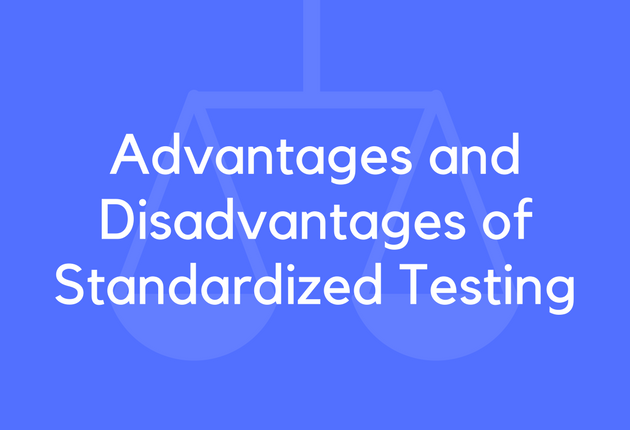 18 Advantages and Disadvantages of Standardized Testing