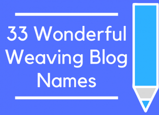33 Wonderful Weaving Blog Names