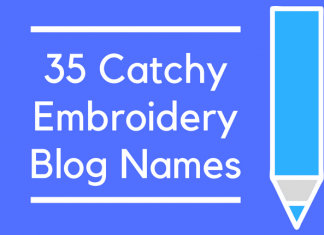 35 Catchy Embroidery Blog Names
