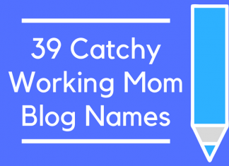 39 Catchy Working Mom Blog Names