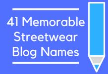 41 Memorable Streetwear Blog Names