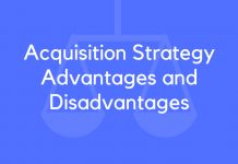 Acquisition Strategy Advantages and Disadvantages