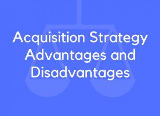 Acquisition Strategy Advantages and Disadvantages