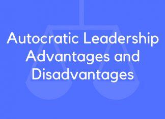 Autocratic Leadership Advantages and Disadvantages