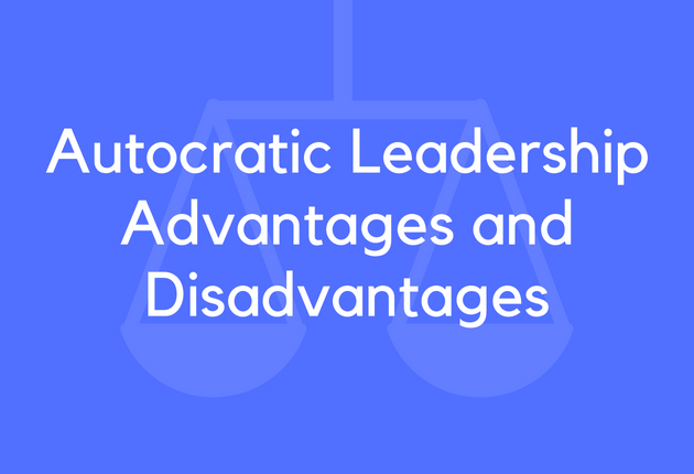 11 Autocratic Leadership Advantages And Disadvantages