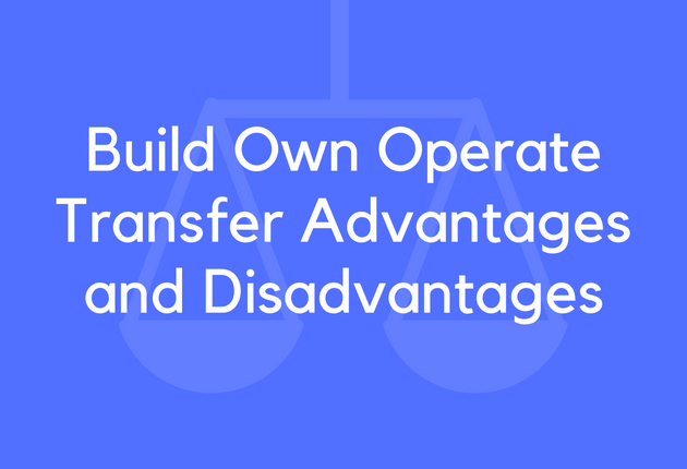 13 Build Own Operate Transfer Advantages and Disadvantages
