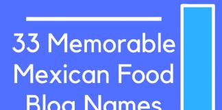 33 Memorable Mexican Food Blog Names
