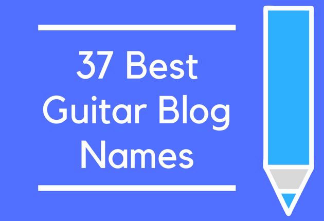 37 Best Guitar Blog Names