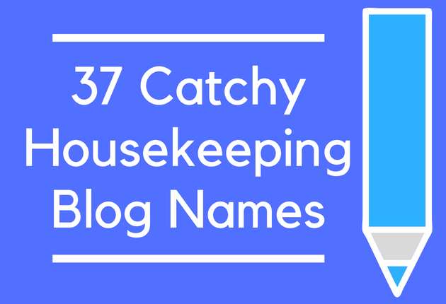 37 Catchy Housekeeping Blog Names