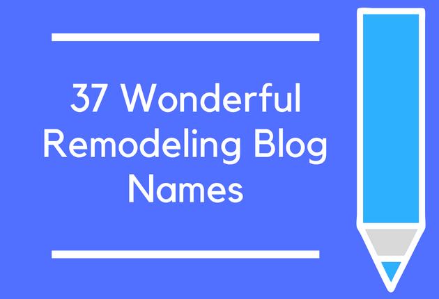 37 Wonderful Remodeling Blog Names