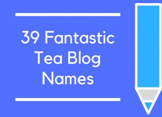 39 Fantastic Tea Blog Names