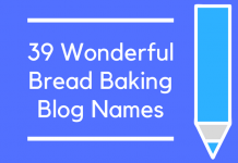 39 Wonderful Bread Baking Blog Names