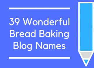 39 Wonderful Bread Baking Blog Names