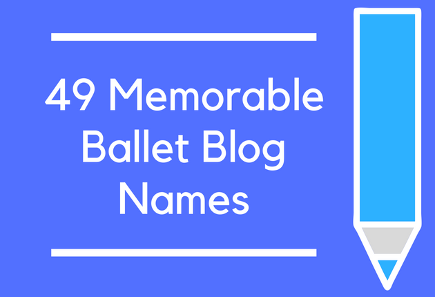 49 Memorable Ballet Blog Names