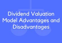 Dividend Valuation Model Advantages and Disadvantages