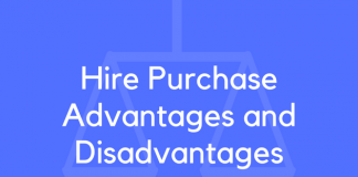 Hire Purchase Advantages and Disadvantages