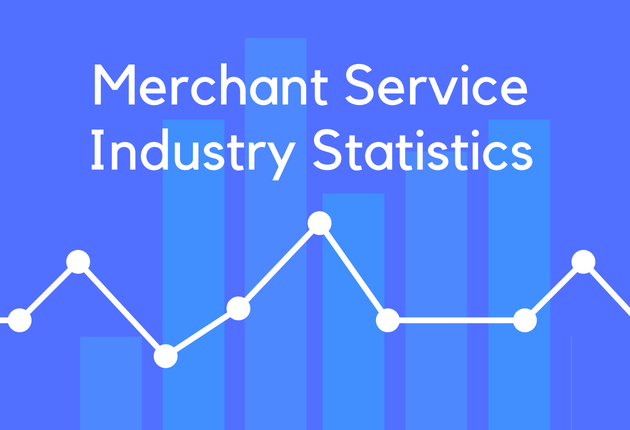 29 Merchant Service Industry Statistics, Trends & Analysis