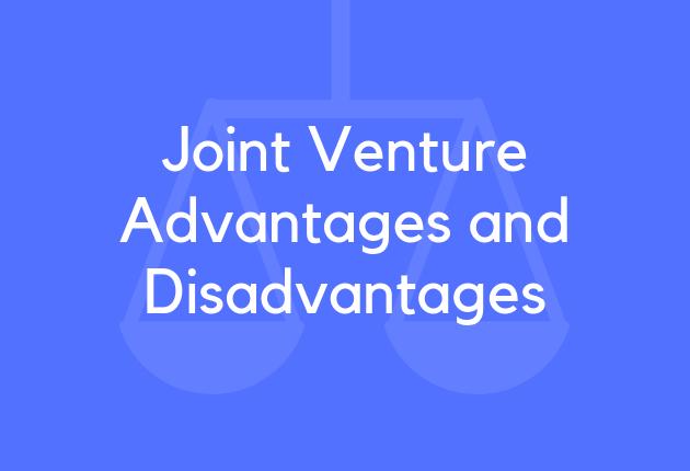 Joint Venture Advantages and Disadvantages