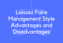 Laissez Faire Management Style Advantages and Disadvantages