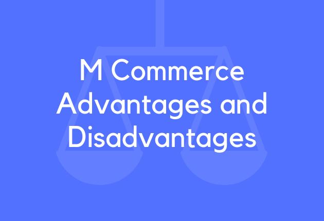 M Commerce Advantages and Disadvantages