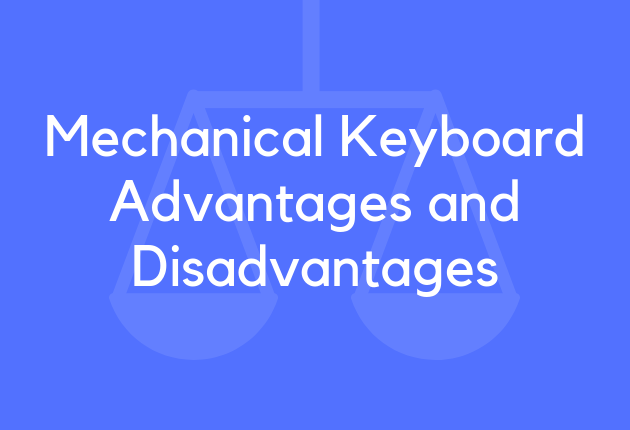 Mechanical Keyboard Advantages and Disadvantages