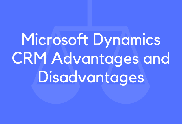 14 Microsoft Dynamics CRM Advantages and Disadvantages