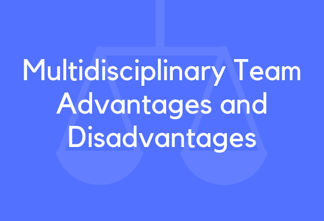 Multidisciplinary Team Advantages and Disadvantages