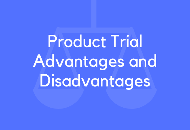 Product Trial Advantages and Disadvantages
