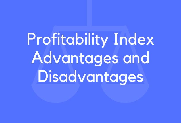 Profitability Index Advantages and Disadvantages