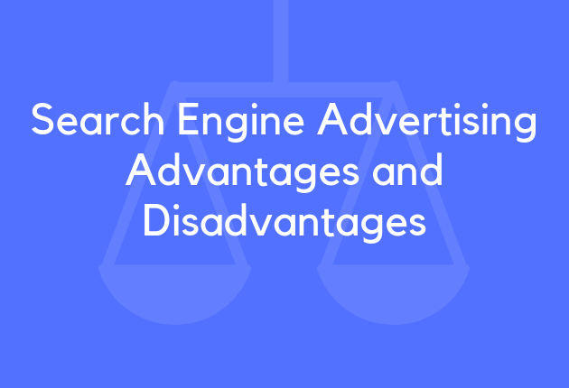 Search Engine Advertising Advantages and Disadvantages