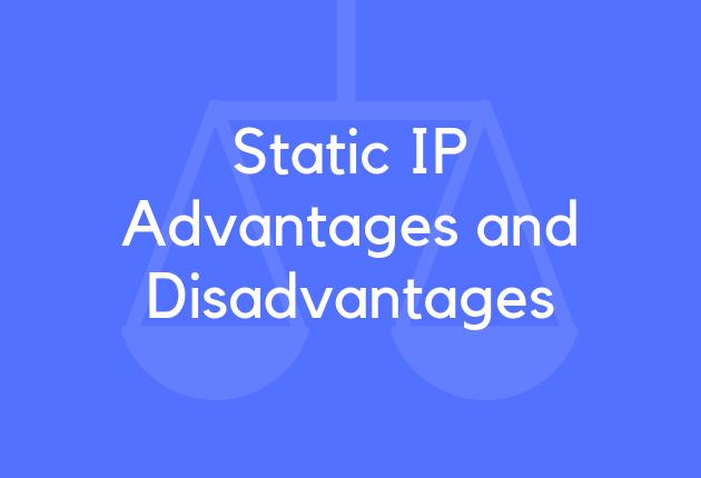 Static IP Advantages and Disadvantages