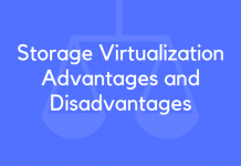 Storage Virtualization Advantages and Disadvantages