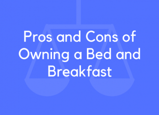 Pros and Cons of Owning a Bed and Breakfast