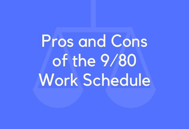 Pros and Cons of the 9 80 Work Schedule