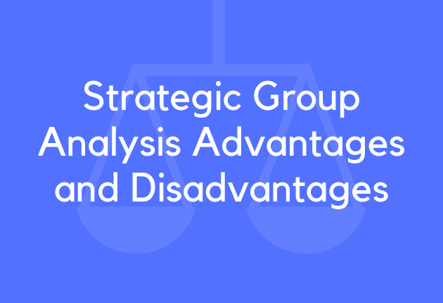 Strategic Group Analysis Advantages and Disadvantages