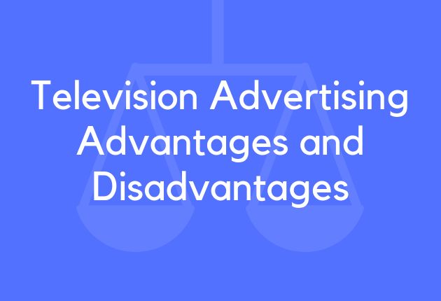 Television Advertising Advantages and Disadvantages