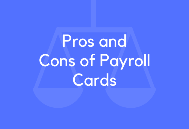 Pros and Cons of Payroll Cards