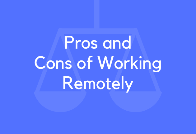 Pros and Cons of Working Remotely