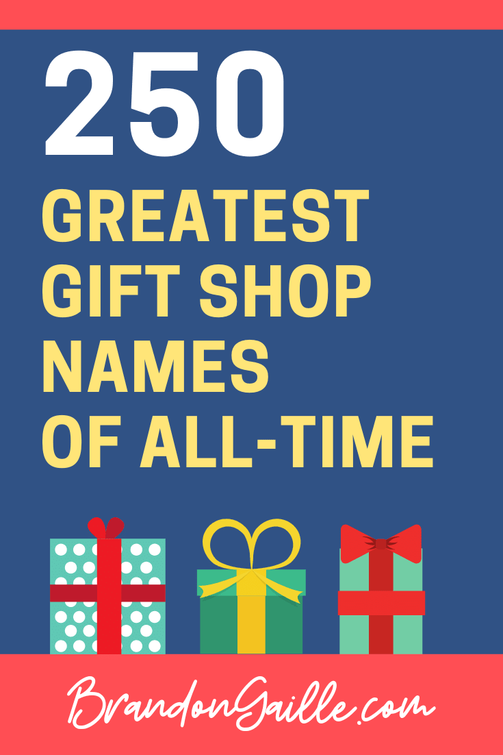 250 Catchy and Unique Gift Shop Names - BrandonGaille com
