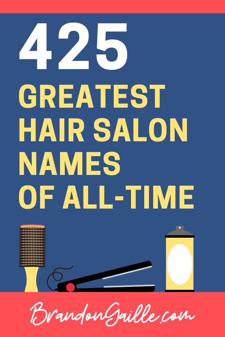 18 Catchy Hair and Beauty Salon Names - BrandonGaille.com