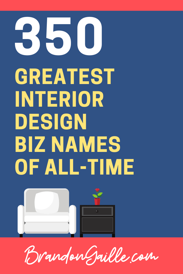 350 Unique And Cool Interior Design Company Names Brandongaille Com