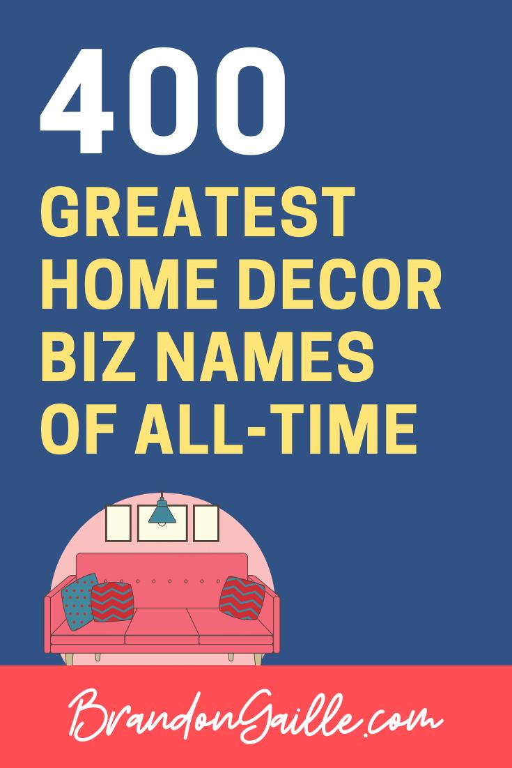 400 Catchy Home Decor Business Names Brandongaille Com