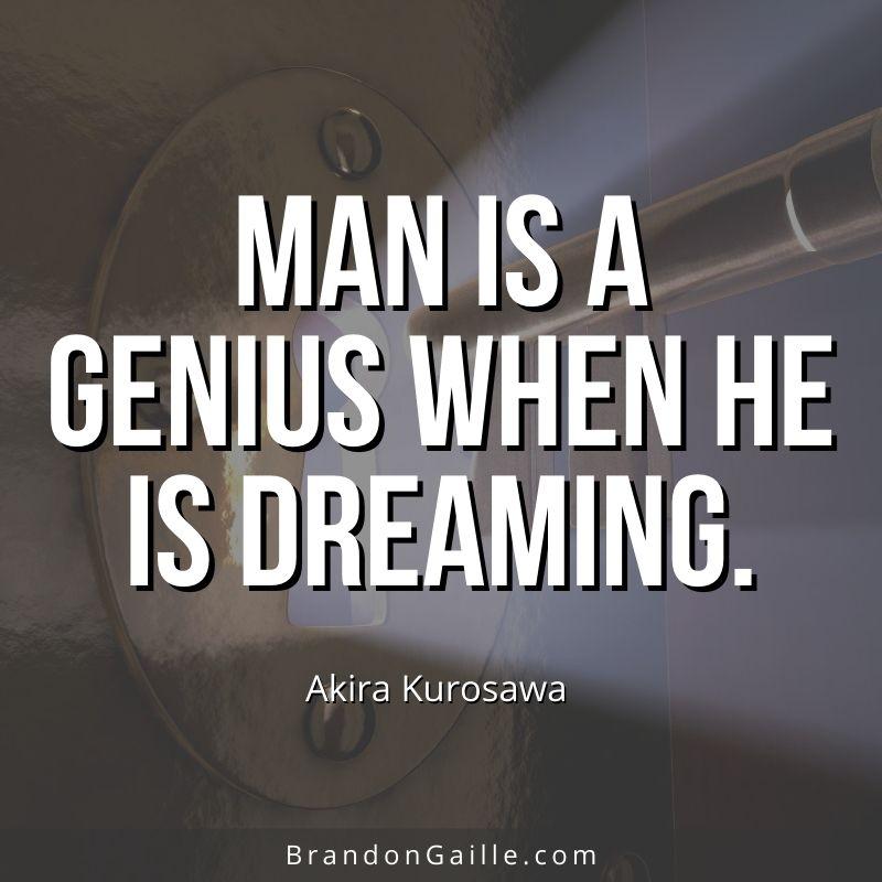 Akira Kurosawa Quote